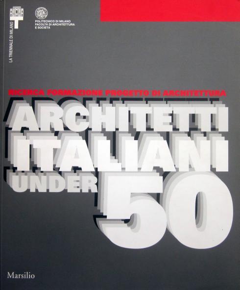 Architetti italiani under 50, La triennale di Milano, 2005