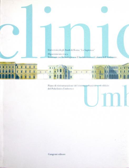 Policlinico Umberto I, piano di ristrutturazione del sistema urbanistico ed edilizio, Gangemi, 2000